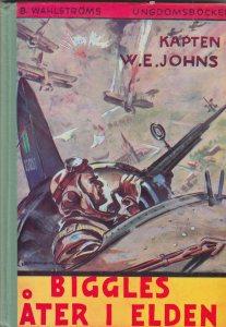 """""""Biggles åter i elden"""" Den första boken om Biggles."""
