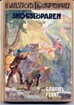 """Den första boken som gavs ut på B. Wahlströms förlag, """"Skogslöparen"""" av Gabriel Ferry."""